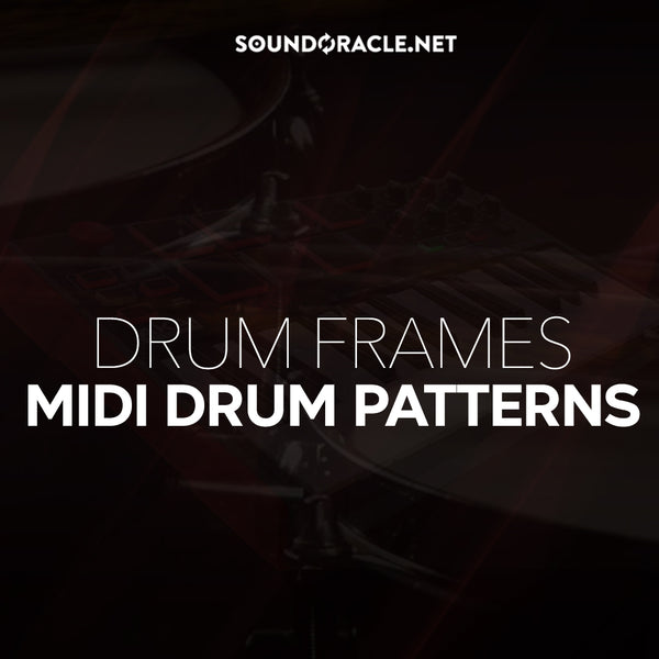 Drum Frames (Midi Drum Patterns) - Soundoracle Sample Pack
