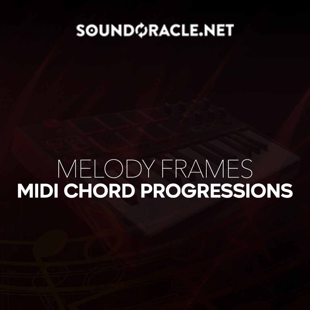 Melody Frames (Midi Chord Progressions) -  Soundoracle Sample Pack