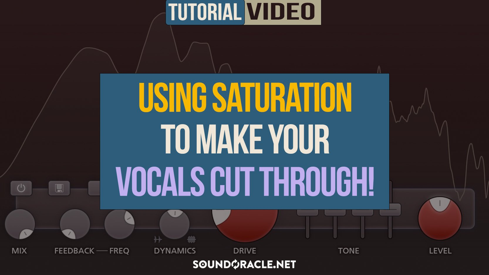 Using Saturation To Make Vocals To Cut Through