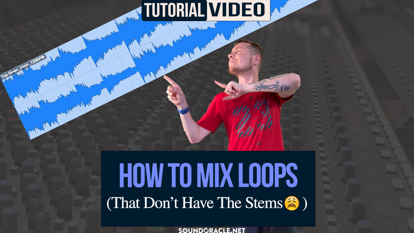 Mixing Loops That Don't Have The Stems    SoundOracle.net