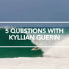 5 Questions With Kyllian Guerin