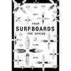 Four Surfboards For Spring Conditions