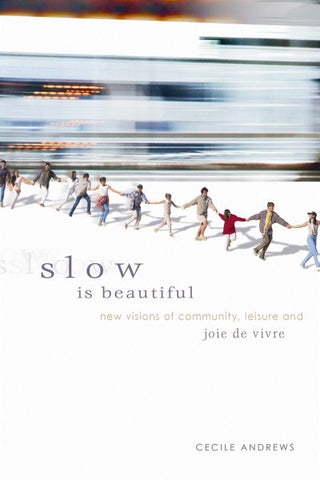 Slow is Beautiful