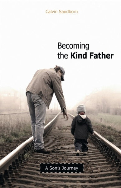 Becoming the Kind Father