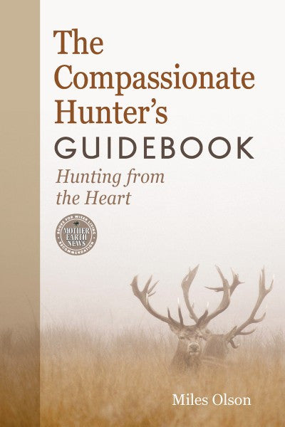The Compassionate Hunter's Guidebook