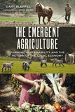 The Emergent Agriculture