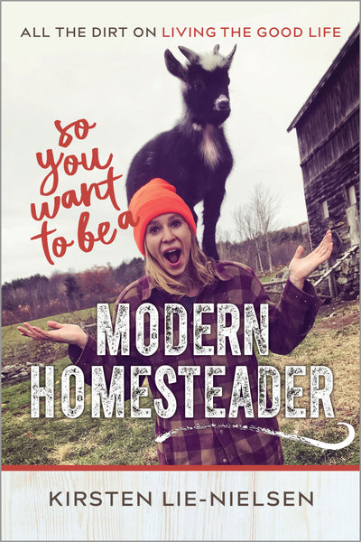 So You Want to Be a Modern Homesteader? (EPUB)