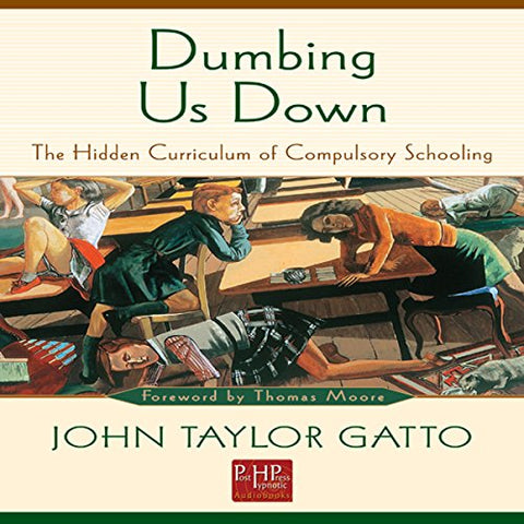 Dumbing Us Down (Audiobook)