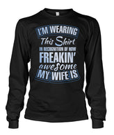 how feakin' awesome my wife is Unisex Long Sleeve