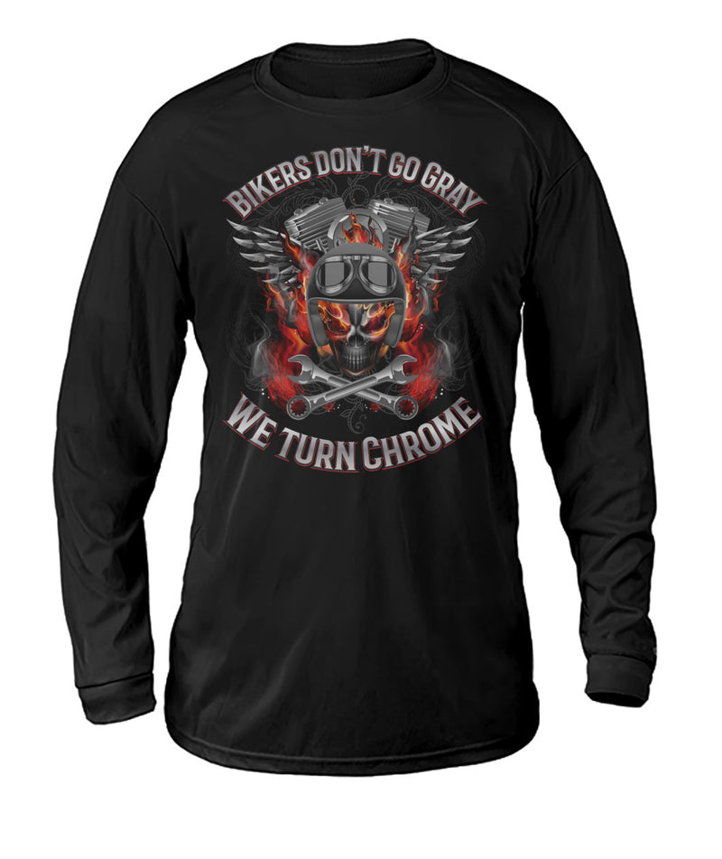 Bikers don't go gray. We turn chrome Dry Sport Long-Sleeve
