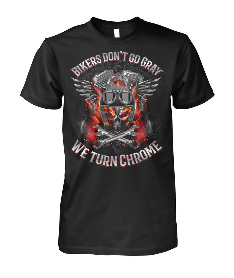 Bikers don't go gray. We turn chrome Unisex Cotton Tee