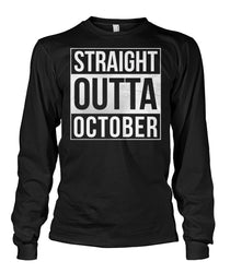 Straight Outta October Unisex Long Sleeve