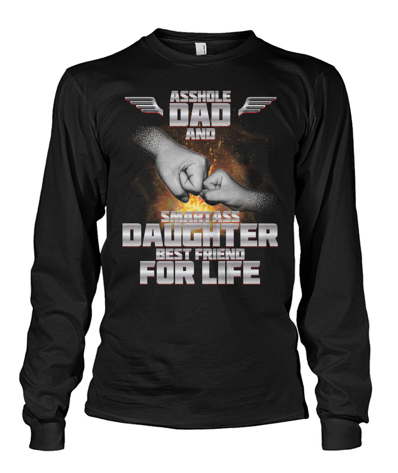Asshole Dad and Smartass Daughter Unisex Long Sleeve