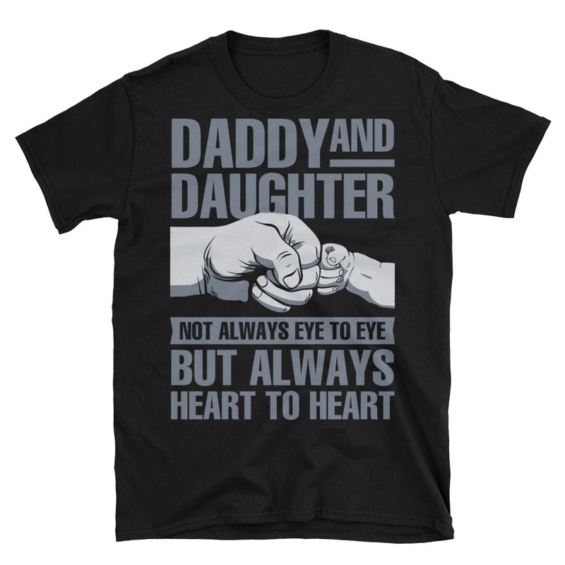 Daddy and Daughter not always eye to eye but always heart to heart., Short-Sleeve Unisex T-Shirt