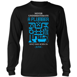 Never Underestimate a Plumber Who was born in June., District Long Sleeve Shirt