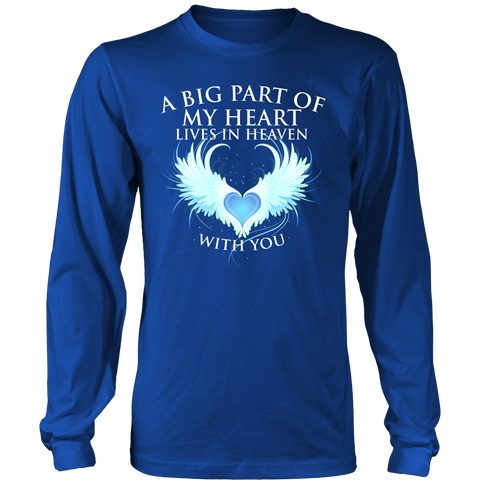 A big part of my heart lives in Heaven with You., District Long Sleeve Shirt