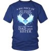 Dad and Sister, A big piece of my heart lives in heaven., Gildan Unisex Shirt