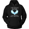 Dad and Brother, A big piece of my heart lives in heaven., Unisex Hoodie