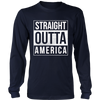 Straight outta America., District Long Sleeve Shirt