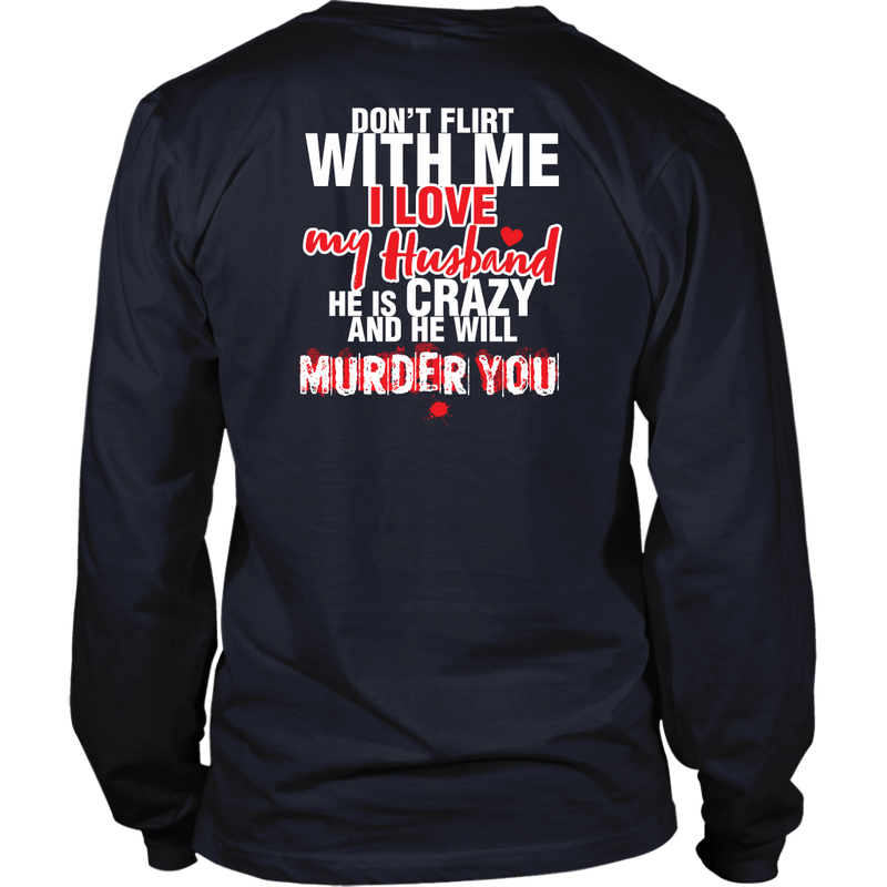 Don't Flirt with me I love my Husband., District Long Sleeve Shirt