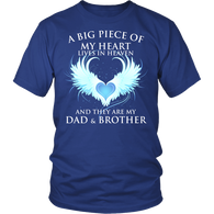 Dad and Brother, A big piece of my heart lives in heaven., District Unisex Shirt