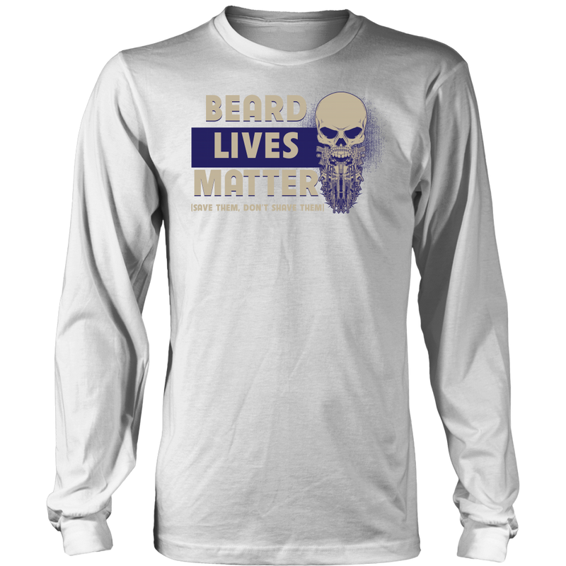 Beard lives matter (save them, don't shave them)., District Long Sleeve Shirt