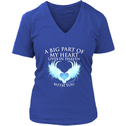 A big part of my heart lives in Heaven with You., District Womens V-Neck