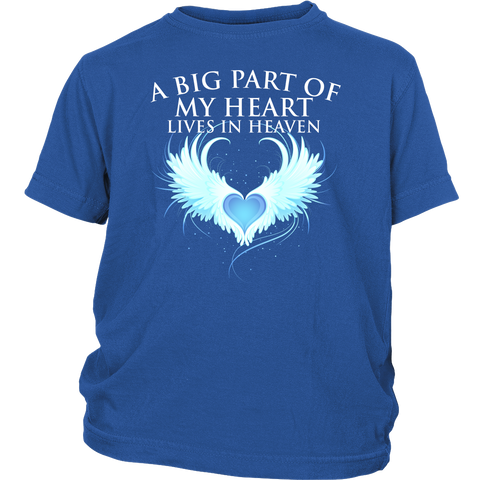 A big part of my heart lives in Heaven., District Youth Shirt