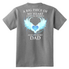A big piece of my heart lives in heaven, He is my Dad., District Youth Shirt