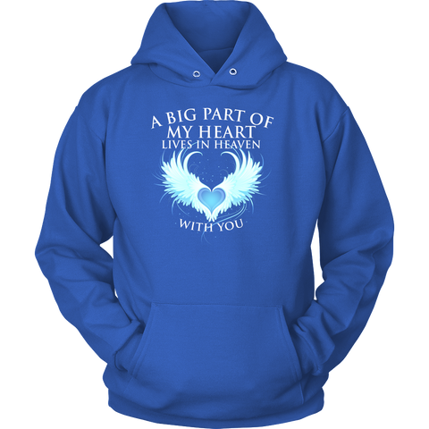 A big part of my heart lives in Heaven with You., Unisex Hoodie