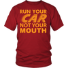 Run your car not your mouth., District Unisex Shirt