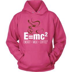 E=mc2, Energy = Milk + Coffee2., Unisex Hoodie