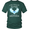 Brother, A big piece of my heart lives in heaven., District Unisex Shirt