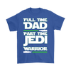 Full time DAD part time Jedi warrior., Gildan Mens T-Shirt