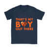 That's my BOY out there., Gildan Womens T-Shirt