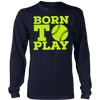 Born to play., District Long Sleeve Shirt