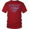 Mom and Dad, I used to be your angel now you're mine., District Unisex Shirt