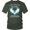 Stepdad, A big piece of my heart lives in heaven., District Unisex Shirt
