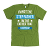I'm not the Step Father. I'm the father that stepped up. American Apparel Mens