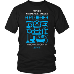 Never Underestimate a Plumber Who was born in June., District Unisex Shirt
