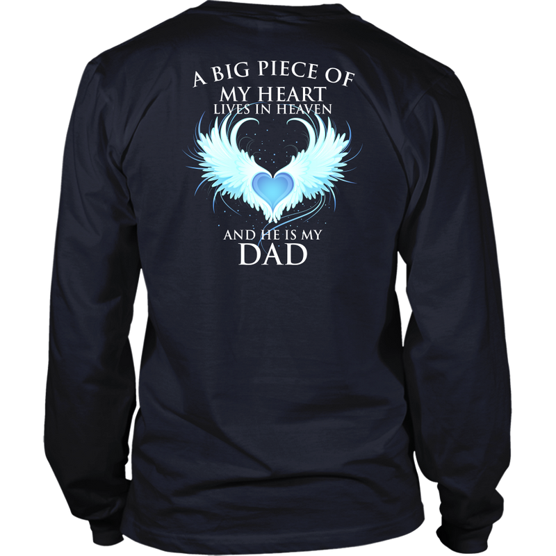 A big piece of my heart lives in heaven. He is my Dad., District Long Sleeve Shirt