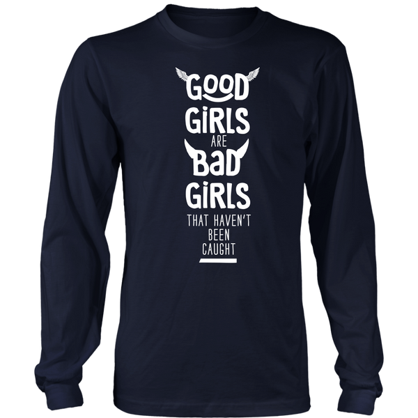 Good Girls are bad Girls., District Long Sleeve Shirt