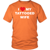 I Love My Tattooed Wife., District Unisex Shirt