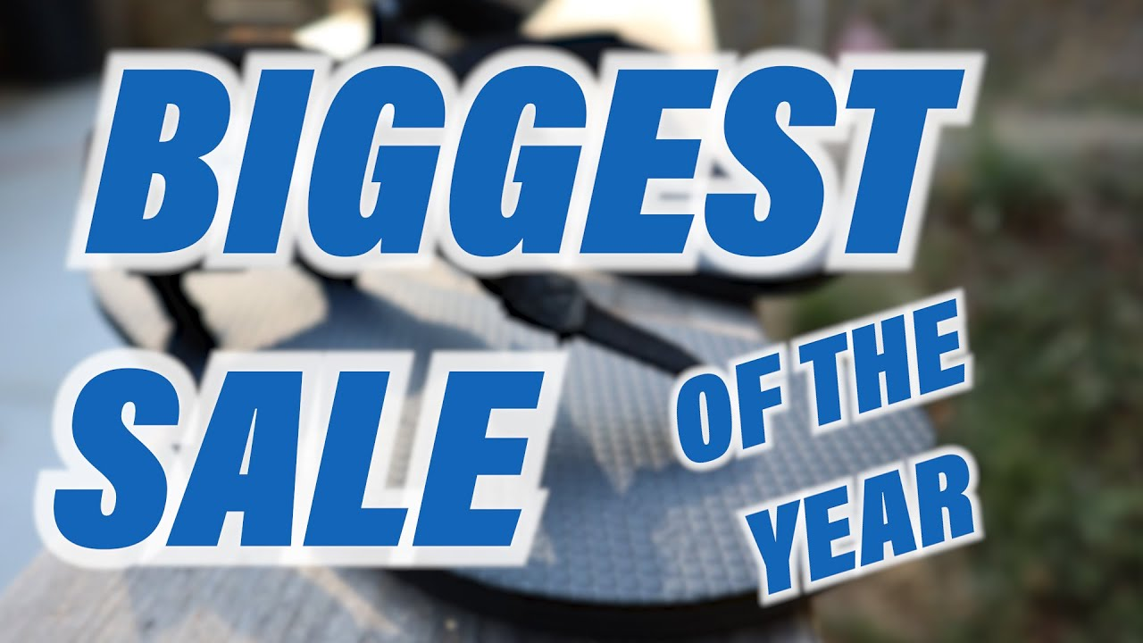 LAST DAY of the Biggest Sale of the Year! Watch the Video!