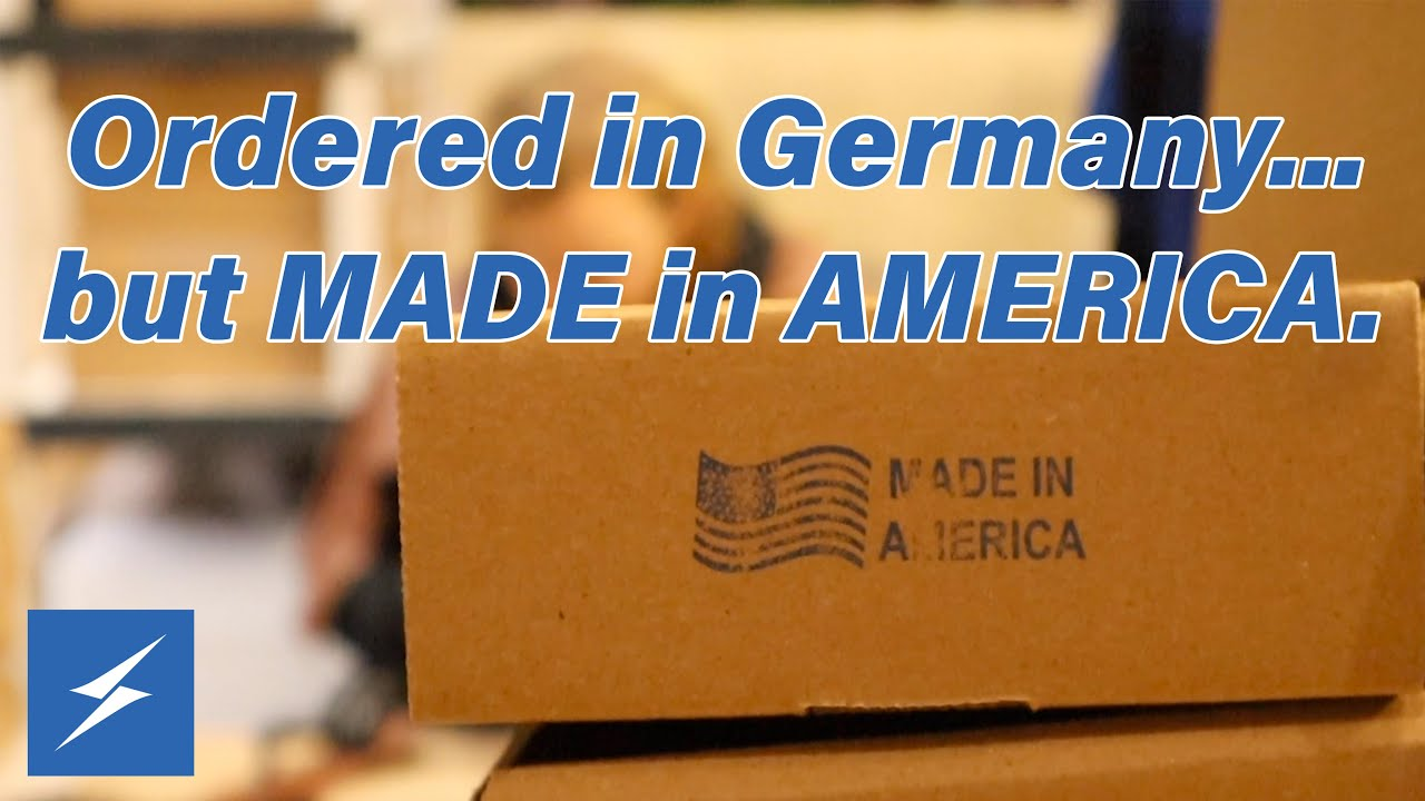 Ordered in Germany, Made in the USA- New Video!