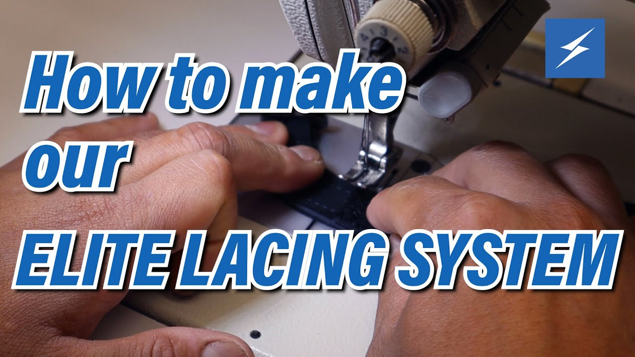 HOW TO MAKE OUR ELITE LACING SYSTEM