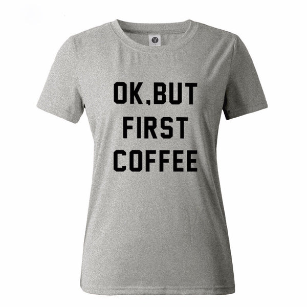 OK, BUT FIRST COFFEE T-SHIRT
