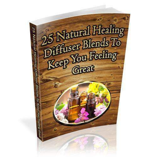25 Natural Healing Diffuser Blends To Keep You Feeling Great (E-Book) - Instant Essentials