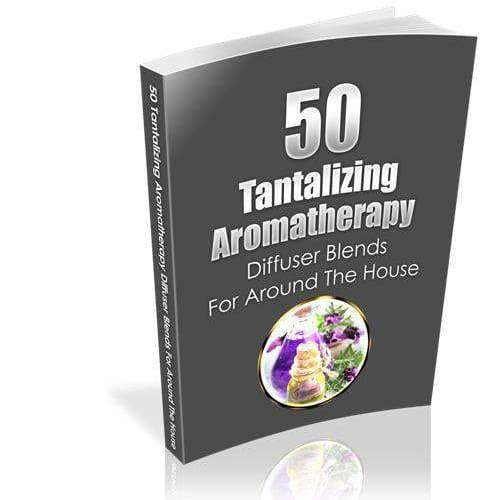 50 Tantalizing Aromatherapy Diffuser Blends E-Book - Instant Essentials