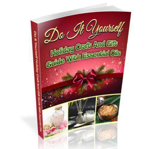 Do It Yourself Holiday Craft and Gift Guide With Essential Oils (E-Book) - Instant Essentials